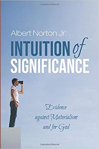 Intuition of Significance: Evidence against Materialism and for God